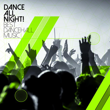 Various Artists - Dance All Night! Best Dancehall Music