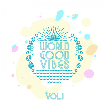 Various Artists - World Good Vibes, Vol. 1