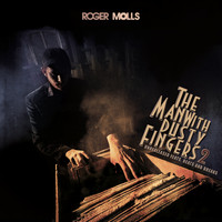 Roger Molls - The Man with Dusty Fingers 2