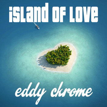 Eddy Chrome - Island of Love