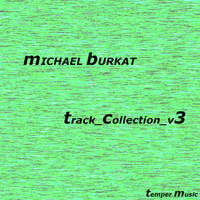 Michael Burkat - Track Collection V3