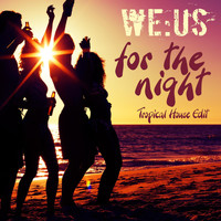 we:us - For the Night (Tropical House Edit)