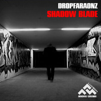 Dropfaraonz - Shadow Blade