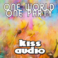 Kiss Audio - One World One Party
