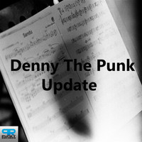 Denny The Punk - Update