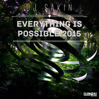 DJ Sakin - Everything Is Possible 2015