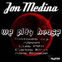 Jon Medina - We Play House