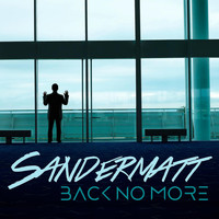 Sandermatt - Back No More