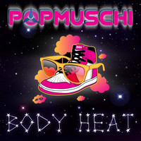 Popmuschi - Body Heat