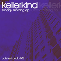 Kellerkind - Sunday Morning EP