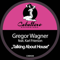 Gregor Wagner - Talking About House