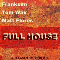 Franksen & Tom Wax - Full House