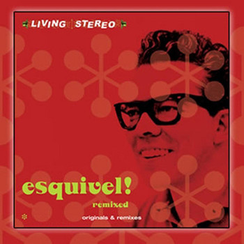 Esquivel - Esquivel Remixed
