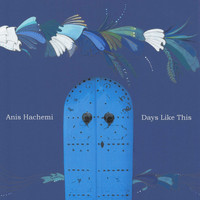 Anis Hachemi - Days Like This