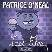 Patrice O'Neal - The Lost Files: Circa 2005 - EP
