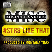 Miscellaneous - Str8 Like That