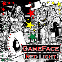 Gameface - Red Light