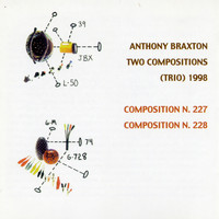 Anthony Braxton - Two Compositions (Trio) 1998