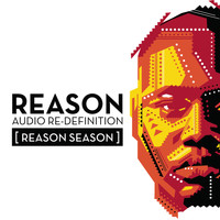 Reason - Audio Re-Definition (Reason Season) (Explicit)
