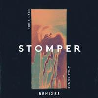 Chris Lake x Anna Lunoe - Stomper (Remixes)