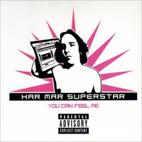 Har Mar Superstar - You Can Feel Me