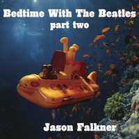 Jason Falkner - Bedtime With The Beatles Part 2
