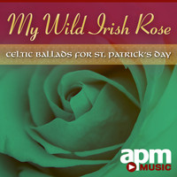 Claire Hamilton - My Wild Irish Rose: Celtic Ballads for St. Patrick's Day