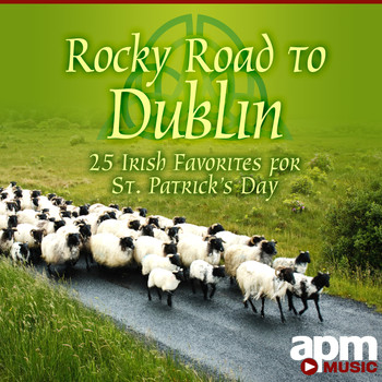Waxies Dargle, The Shamrock Stars & Christy Keeney - Rocky Road to Dublin: 25 Irish Favorites for St. Patrick's Day
