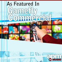 "APM Music - As Featured in the ""Gamefly"" Commercial - Single"
