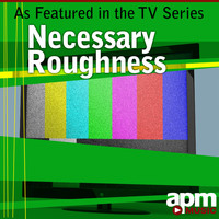 "APM Music - As Featured in the TV Series ""Necessary Roughness"" - Single"