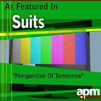 "APM Music - Perspective of Tomorrow (As Featured in ""Suits"") - Single"