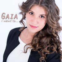 Gaia - I Want To...