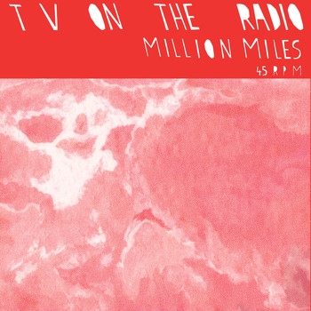 TV On The Radio - Million Miles