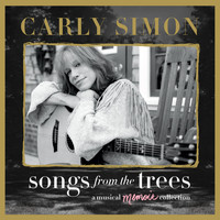 Carly Simon - Songs From The Trees (A Musical Memoir Collection)