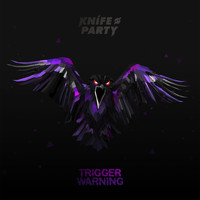 Knife Party - Trigger Warning EP
