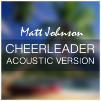 Matt Johnson - Cheerleader (Acoustic Version)