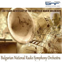 Bulgarian National Radio Symphony Orchestra - 100 Years Aniversary of the Composer Marin Goleminov