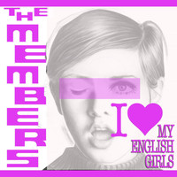 The Members - (I Love My) English Girls