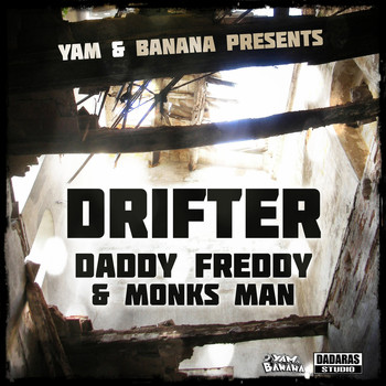 Daddy Freddy - Drifter (feat. Monks Man)