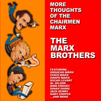 The Marx Brothers - More Thoughts of the Chairmen Marx