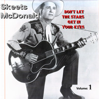 Skeets McDonald - Don't Let The Stars Get In Your Eyes Vol.1 1949-1963