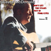 Skeets McDonald - Don't Let The Stars Get In Your Eyes Vol.2 1949-1963