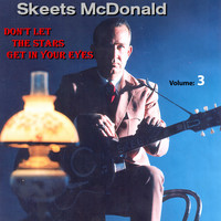 Skeets McDonald - Don't Let The Stars Get In Your Eyes Vol.3 1949-1963
