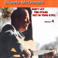 Skeets McDonald - Don't Let The Stars Get In Your Eyes Vol.4 1949-1963
