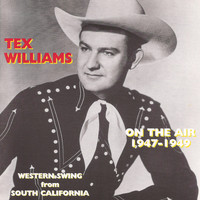 Tex Williams - On The Air 1947-1949