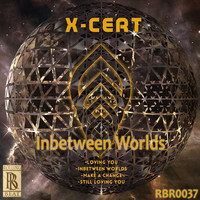 X-Cert - Inbetween Worlds