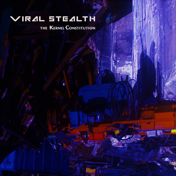Viral Stealth - The Kernel Constitution (Explicit)