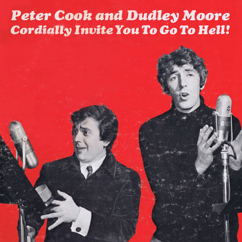 PETER COOK AND DUDLEY MOORE - Peter Cook and Dudley Moore Cordially Invite You to Go to Hell!