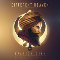 Different Heaven - Spanish Sikh