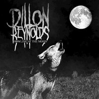Dillon Reynolds - Howling at the Moon - Single